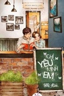 Chỉ Yêu Mình Em - Thị Kim